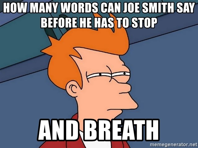 Futurama Fry - how many words can joe smith say before he has to stop and breath