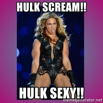 Ugly Beyonce - hULK SCREAM!! HULK SEXY!!