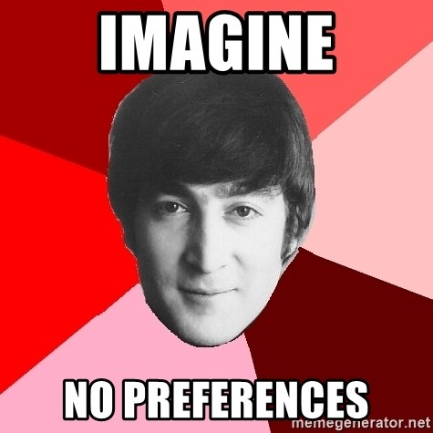 John Lennon Meme - Imagine no preferences