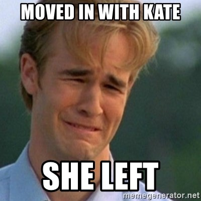 Crying Dawson - Moved in with KAte She Left