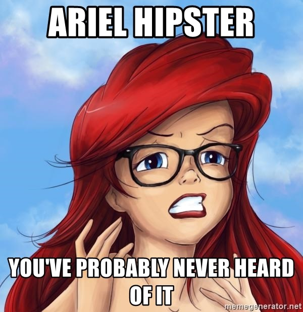 Hipster Ariel - Ariel hipster You've probably never heard of it