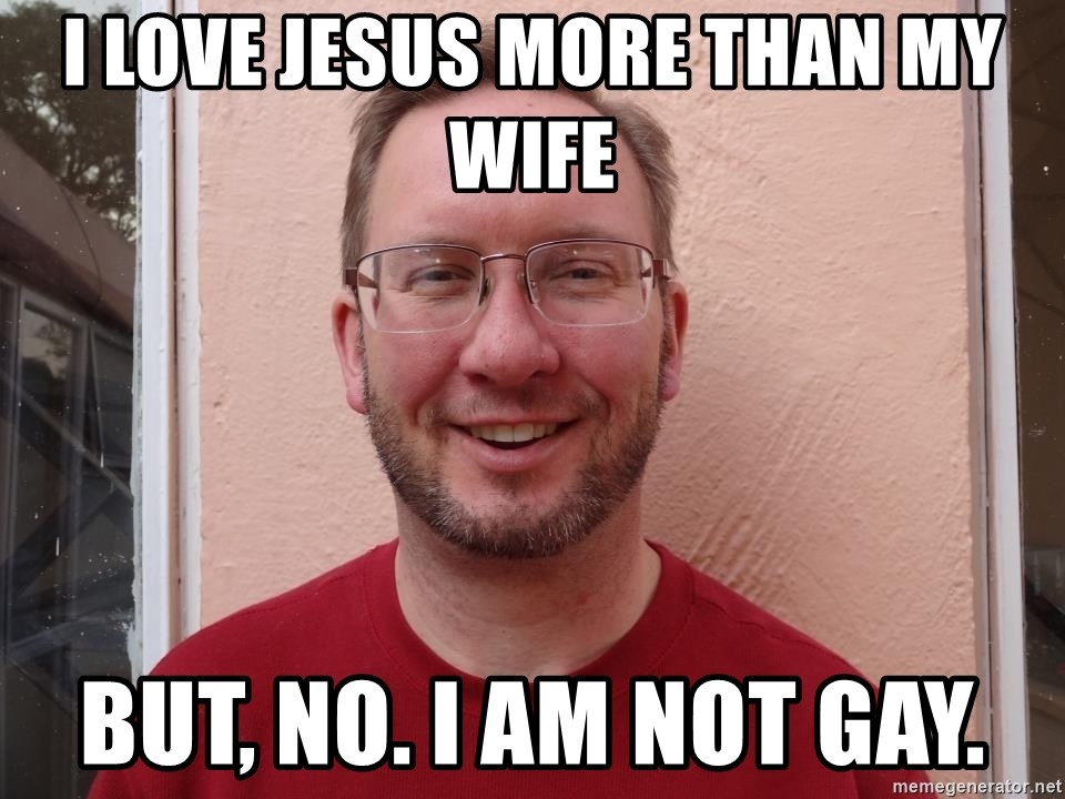 Asshole Christian missionary - i love jesus more than my wife but, no. i am not gay.