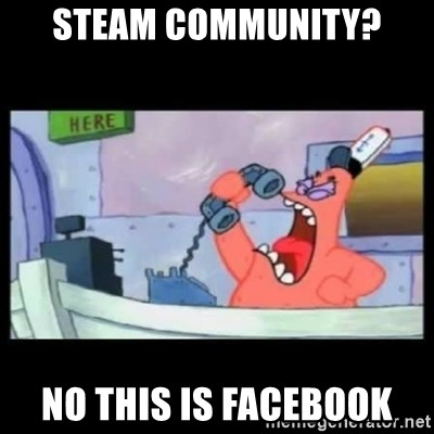 no this is patrick - Steam Community? no this is facebook
