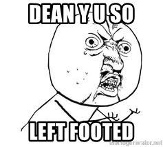 Y U SO - DEAN Y U SO LEFT FOOTED