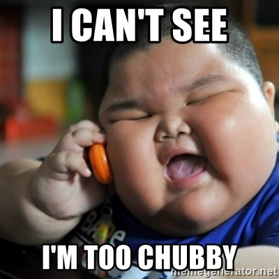 fat chinese kid - I CAN'T SEE I'M TOO CHUBBY