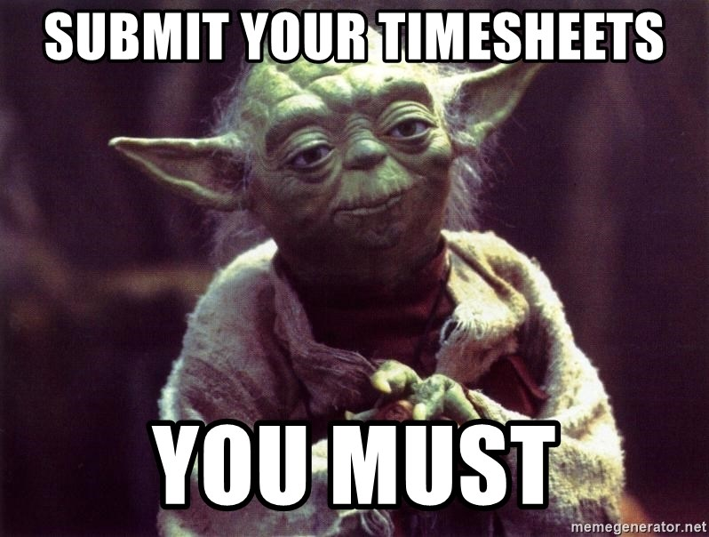 Yoda - submit your timesheets you must
