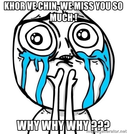 CuteGuy - KHOR VE CHIN, WE MISS YOU SO MUCH ! WHY WHY WHY ???