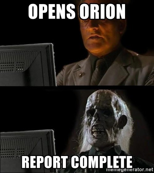Waiting For - Opens Orion report complete