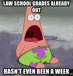 D Face Patrick - Law school grades already out hasn't even been a week