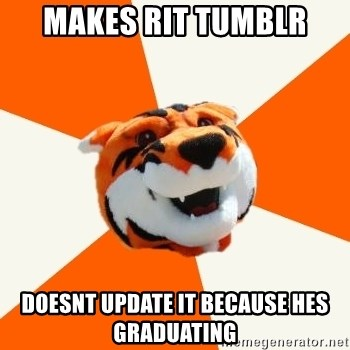 Idea Ritchie - makes Rit tumblr doesnt update it because hes graduating