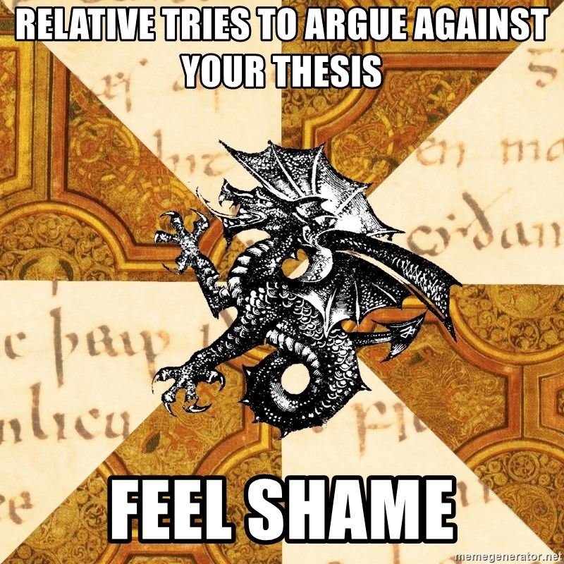 History Major Heraldic Beast - RELATIVE tries to argue against your thesis Feel shame