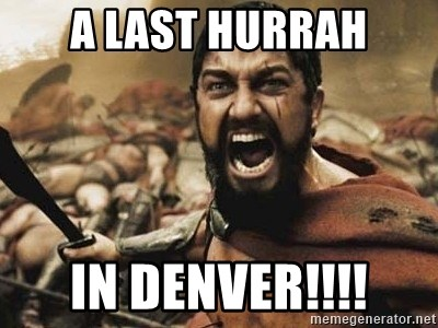 300 - a last hurrah IN DENVER!!!!