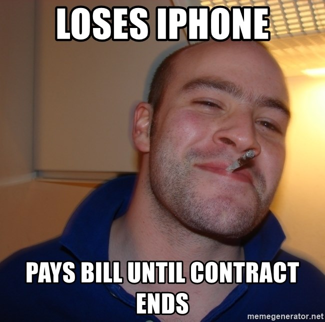 Good Guy Greg - loses iphone pays bill until contract ends