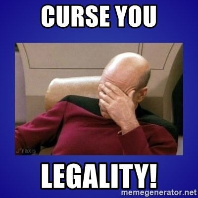 Picard facepalm  - Curse you legality!