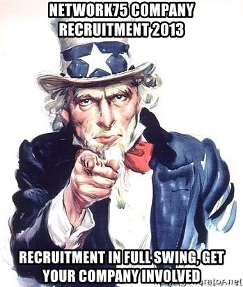 Uncle Sam - Network75 company recruitment 2013 Recruitment in full swing, get your company involved