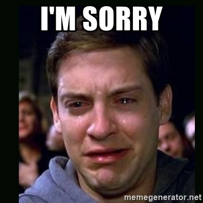 crying peter parker - I'M SORRY