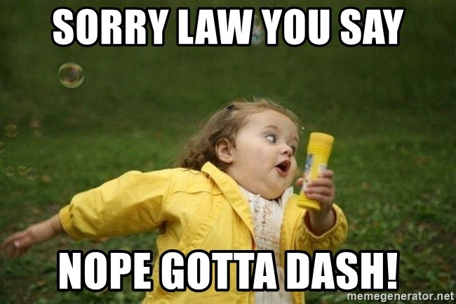 Little girl running away - Sorry law you say Nope Gotta Dash!