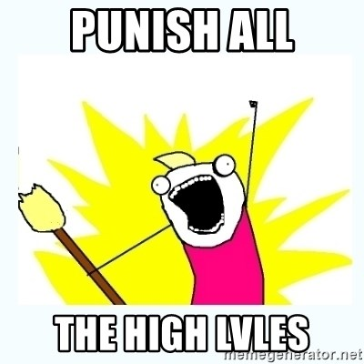 All the things - punish all the high lvles