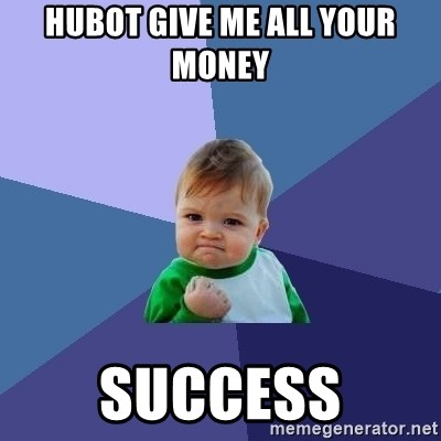 Success Kid - hubot give me all your money  SUCCESS
