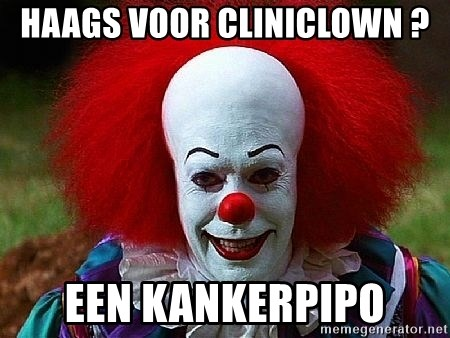Pennywise the Clown - HAAGS VOOR CLINICLOWN ? EEN KANKERPIPO