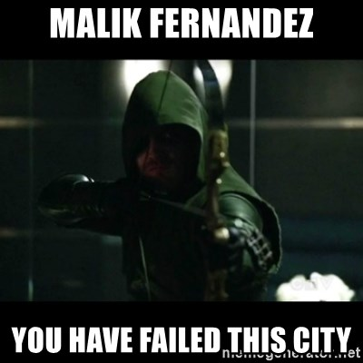 YOU HAVE FAILED THIS CITY - Malik FerNANDEZ YOU HAVE FAILED THIS CITY