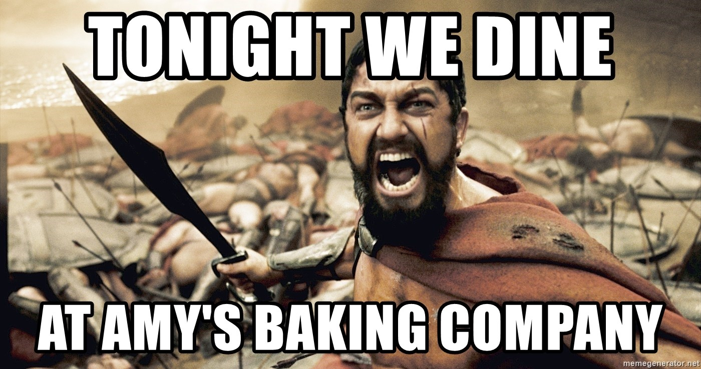 Spartan300 - tonight we dine  at AMy's baking company