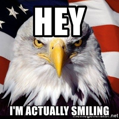 Freedom Eagle  - HEY  I'M ACTUALLY SMILING