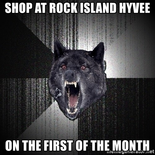 Insanity Wolf - shop at rock island hyvee on the first of the month