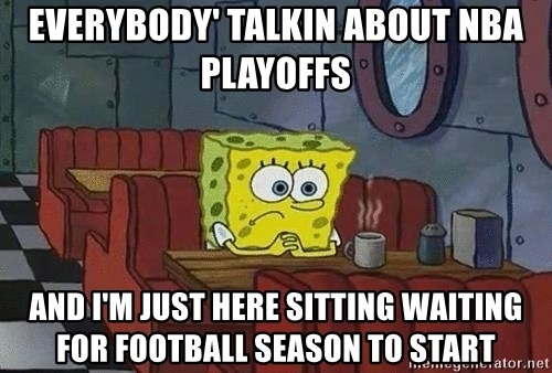 Coffee shop spongebob - Everybody' Talkin about nba playoffs  And I'm just here sitting waiting for football season to start