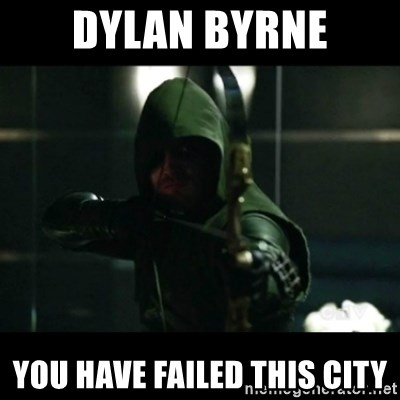 YOU HAVE FAILED THIS CITY - Dylan byrne you have failed this city