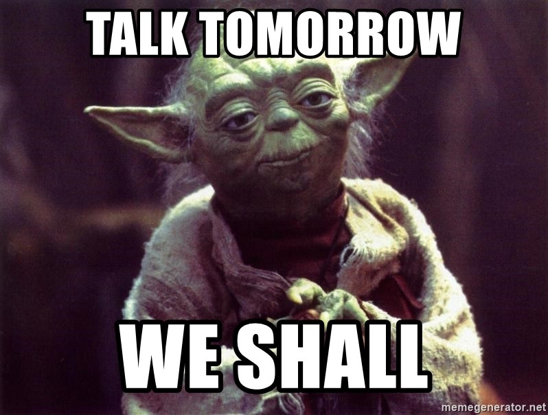 Yoda - Talk tomorrow We sHall