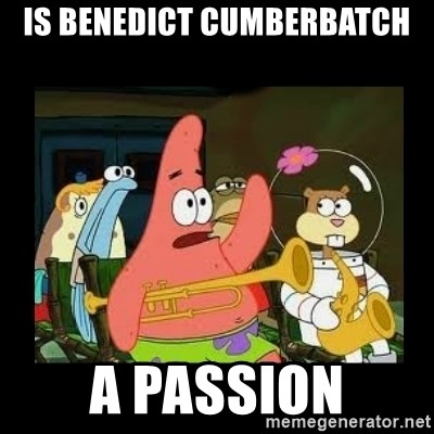 Patrick Star Instrument - Is Benedict Cumberbatch a passion