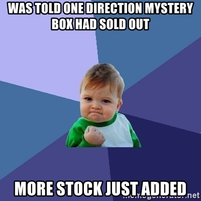 Success Kid - was told one direction mystery box had sold out more stock just added