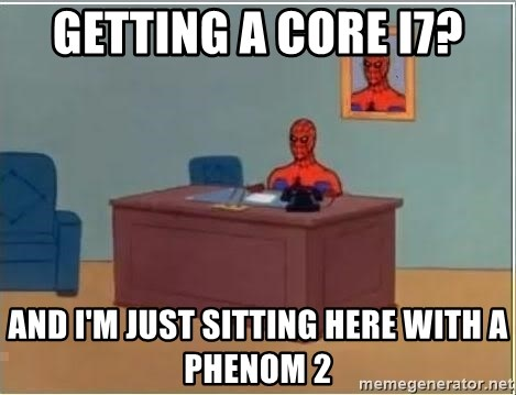 Spiderman Desk - Getting a Core i7? And i'm just sitting here with a Phenom 2
