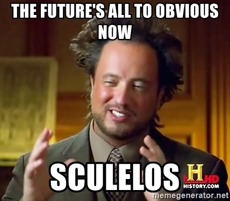 Ancient Aliens - The future's all to obvious now Sculelos