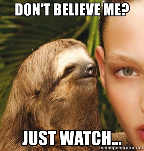 The Rape Sloth - Don't believe me?  just watch...