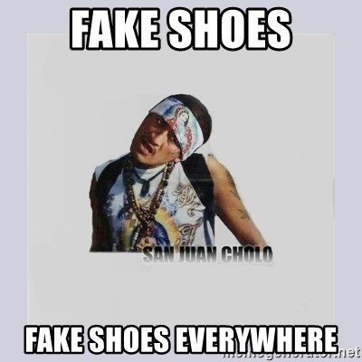 san juan cholo - FAKE SHOES FAKE SHOES EVERYWHERE