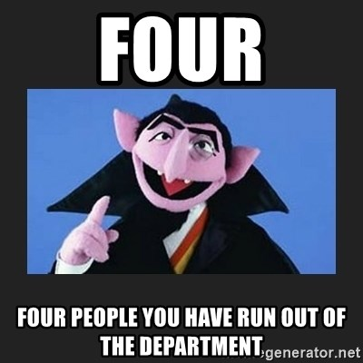 The Count from Sesame Street - Four Four people you have run out of the department