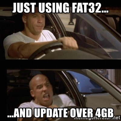 Vin Diesel Car - just using fat32... ...and update over 4GB