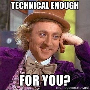 Willy Wonka - Technical enough FOR YOU?