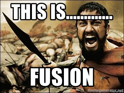 This Is Sparta Meme - This is............. FUSION
