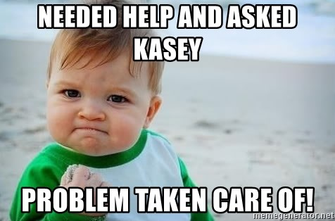 fist pump baby - Needed Help and asked Kasey Problem Taken Care oF!