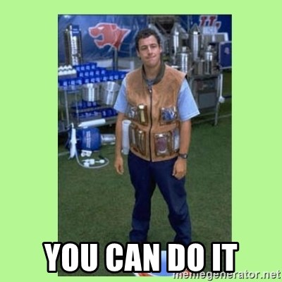 The Waterboy - you can do it