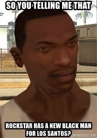 Gta San Andreas - so you telling me that  rockstar has a new black man for los santos?