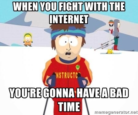 South Park Ski Teacher - when you fight with the internet  you're gonna have a bad time