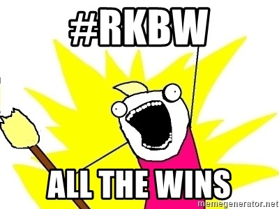 X ALL THE THINGS - #RKBW ALL THE WINS