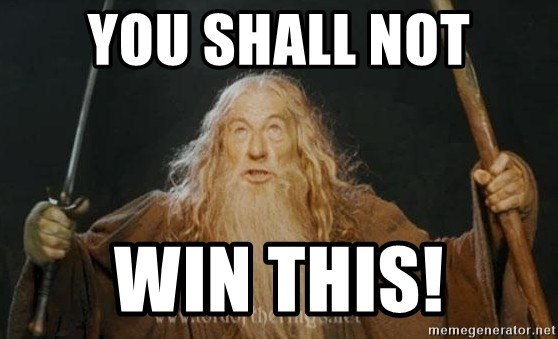 You Shall Not Win This You Shall Not Pass Meme Generator