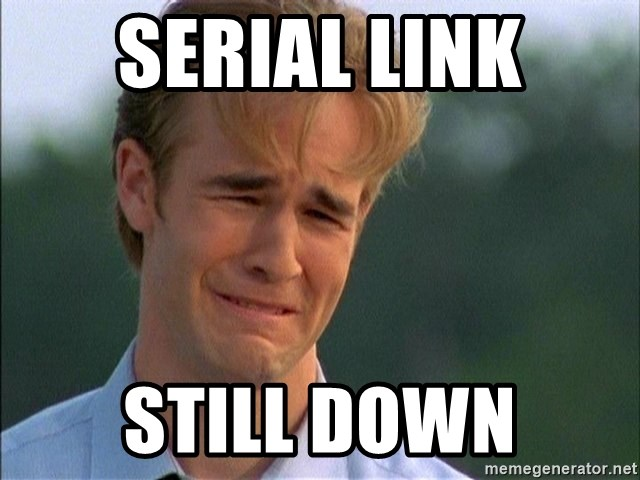 1990's problems - Serial link still down