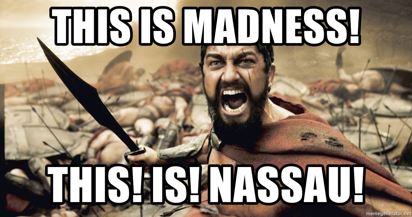 Spartan300 - This is madness! this! is! Nassau!