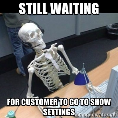 Skeleton computer - still waiting for customer to go to show settings